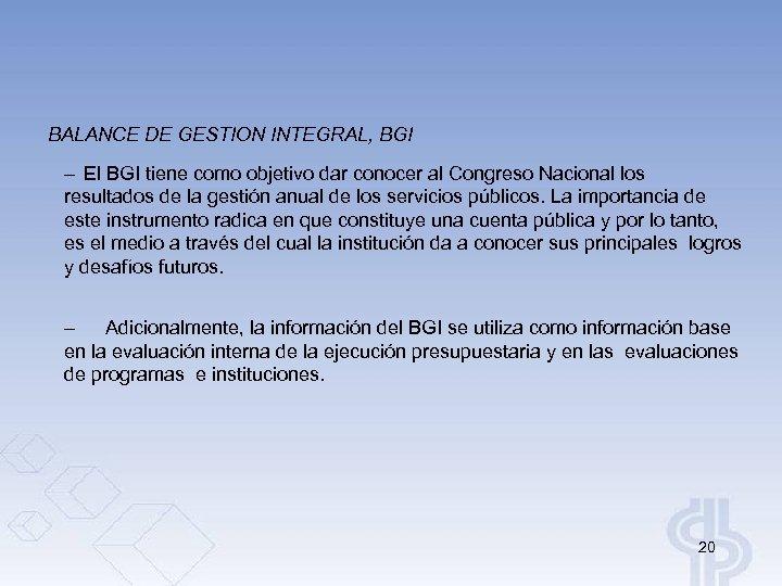 BALANCE DE GESTION INTEGRAL, BGI – El BGI tiene como objetivo dar conocer al