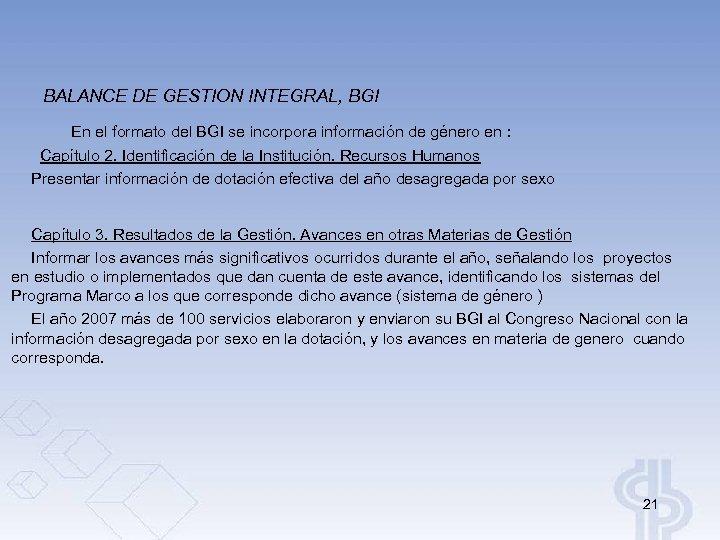 BALANCE DE GESTION INTEGRAL, BGI En el formato del BGI se incorpora información de