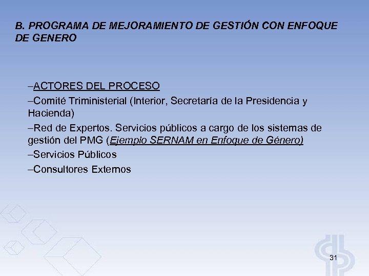 B. PROGRAMA DE MEJORAMIENTO DE GESTIÓN CON ENFOQUE DE GENERO –ACTORES DEL PROCESO –Comité