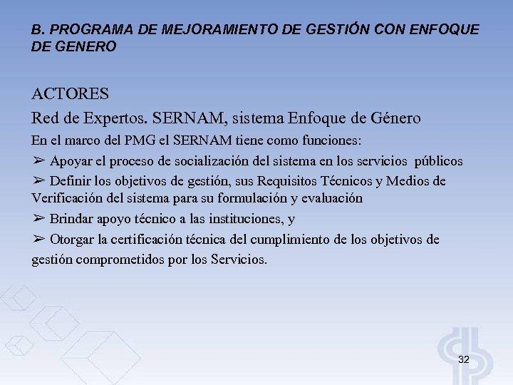 B. PROGRAMA DE MEJORAMIENTO DE GESTIÓN CON ENFOQUE DE GENERO ACTORES Red de Expertos.