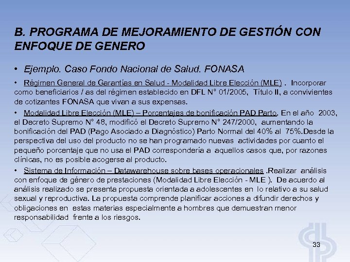 B. PROGRAMA DE MEJORAMIENTO DE GESTIÓN CON ENFOQUE DE GENERO • Ejemplo. Caso Fondo