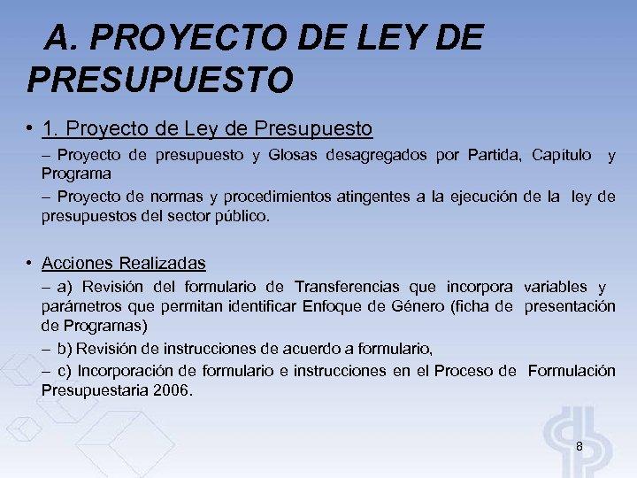 A. PROYECTO DE LEY DE PRESUPUESTO • 1. Proyecto de Ley de Presupuesto –