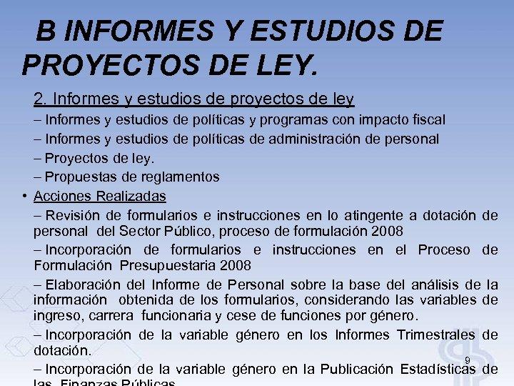 B INFORMES Y ESTUDIOS DE PROYECTOS DE LEY. 2. Informes y estudios de proyectos