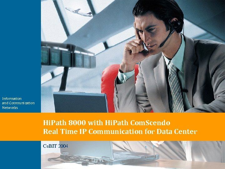 Information and Communication Networks Hi. Path 8000 with Hi. Path Com. Scendo Real Time
