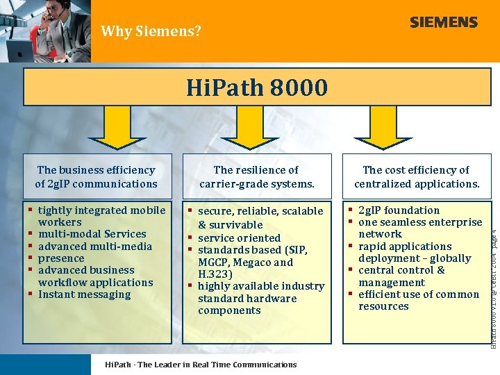 Why Siemens? Hi. Path 8000 The resilience of carrier-grade systems. The cost efficiency of