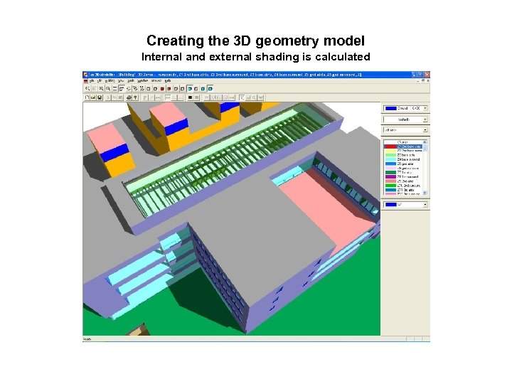 Creating the 3 D geometry model Internal and external shading is calculated