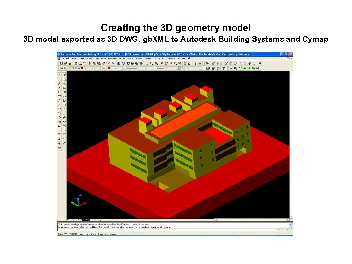 Creating the 3 D geometry model 3 D model exported as 3 D DWG.