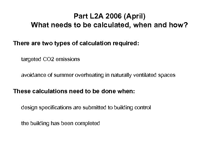 Part L 2 A 2006 (April) What needs to be calculated, when and how?
