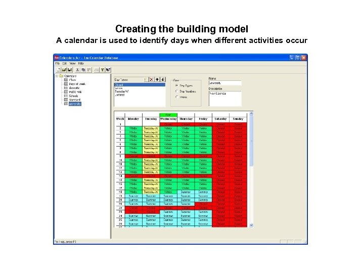 Creating the building model A calendar is used to identify days when different activities