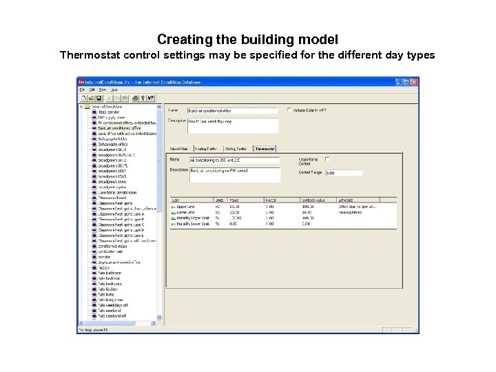 Creating the building model Thermostat control settings may be specified for the different day