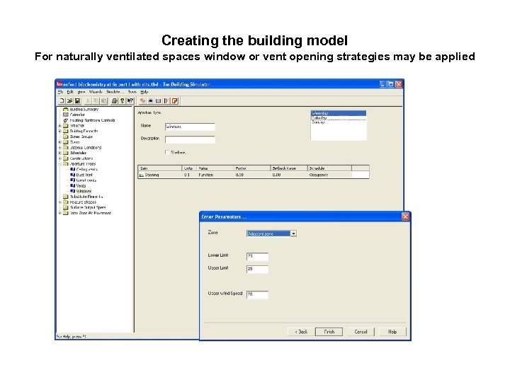 Creating the building model For naturally ventilated spaces window or vent opening strategies may