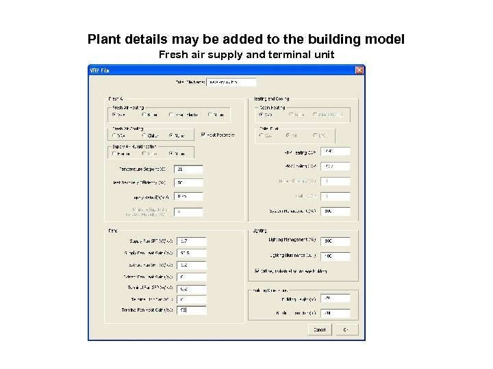 Plant details may be added to the building model Fresh air supply and terminal