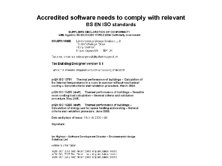 Accredited software needs to comply with relevant BS EN ISO standards