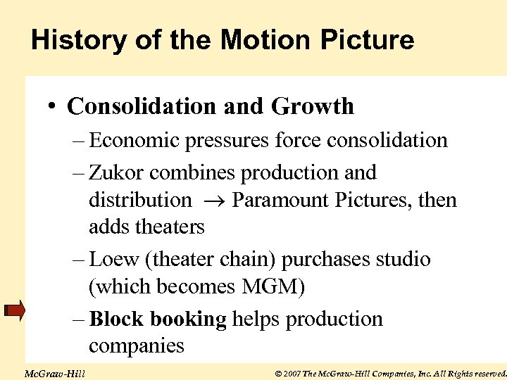 History of the Motion Picture • Consolidation and Growth – Economic pressures force consolidation