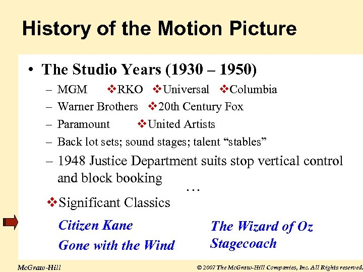 History of the Motion Picture • The Studio Years (1930 – 1950) – –