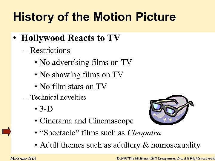History of the Motion Picture • Hollywood Reacts to TV – Restrictions • No