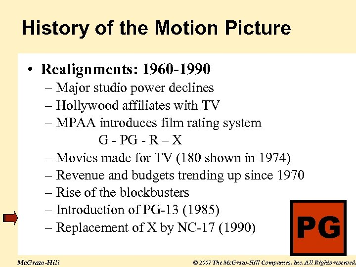 History of the Motion Picture • Realignments: 1960 -1990 – Major studio power declines