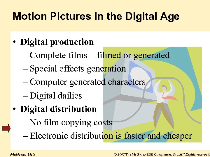 Motion Pictures in the Digital Age • Digital production – Complete films – filmed