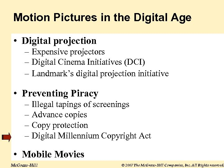 Motion Pictures in the Digital Age • Digital projection – Expensive projectors – Digital