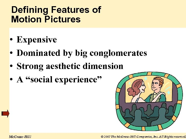 Defining Features of Motion Pictures • • Expensive Dominated by big conglomerates Strong aesthetic