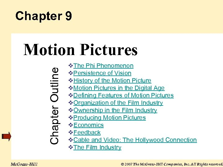 Chapter 9 Chapter Outline Motion Pictures Mc. Graw-Hill The Phi Phenomenon Persistence of Vision