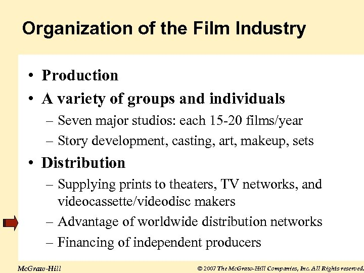 Organization of the Film Industry • Production • A variety of groups and individuals