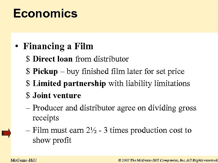 Economics • Financing a Film $ Direct loan from distributor $ Pickup – buy