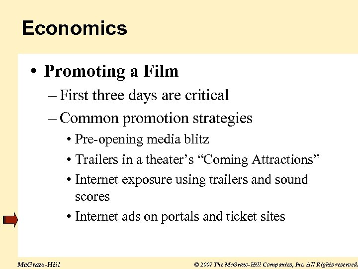 Economics • Promoting a Film – First three days are critical – Common promotion