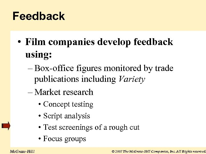 Feedback • Film companies develop feedback using: – Box-office figures monitored by trade publications
