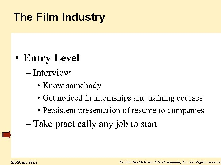 The Film Industry • Entry Level – Interview • Know somebody • Get noticed