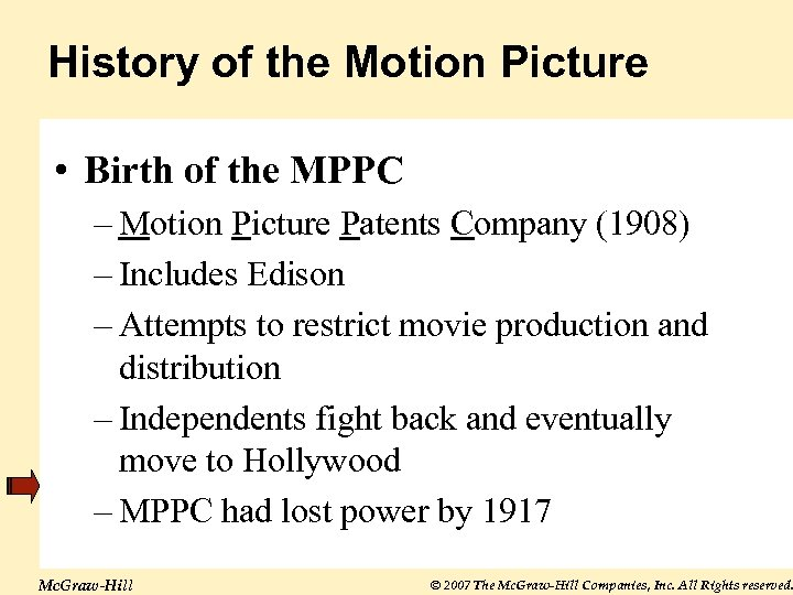 History of the Motion Picture • Birth of the MPPC – Motion Picture Patents