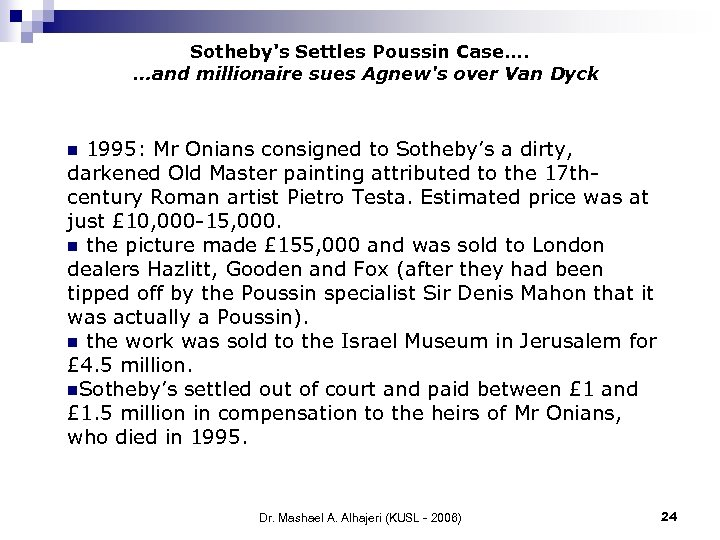 Sotheby's Settles Poussin Case…. …and millionaire sues Agnew's over Van Dyck 1995: Mr Onians
