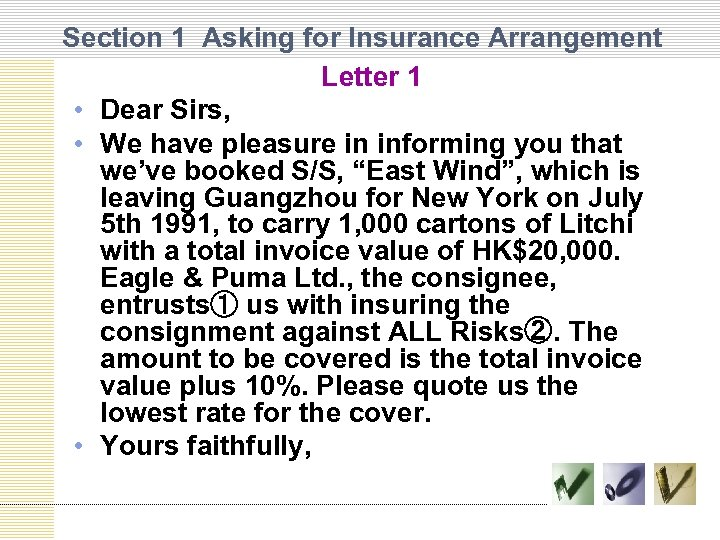 Section 1 Asking for Insurance Arrangement Letter 1 • Dear Sirs, • We have