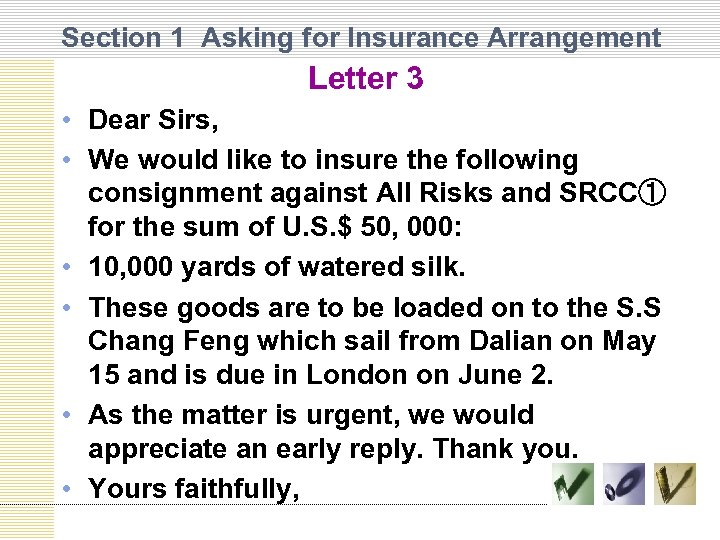 Section 1 Asking for Insurance Arrangement Letter 3 • Dear Sirs, • We would