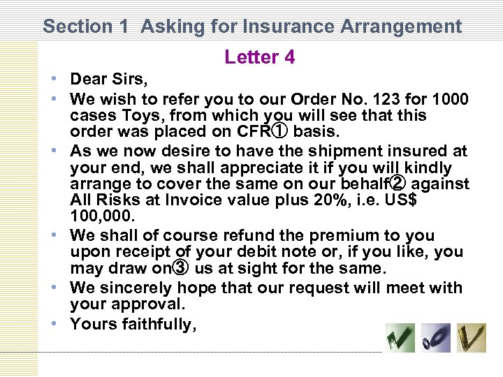 Section 1 Asking for Insurance Arrangement Letter 4 • Dear Sirs, • We wish