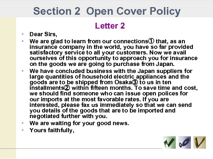 Section 2 Open Cover Policy Letter 2 • Dear Sirs, • We are glad