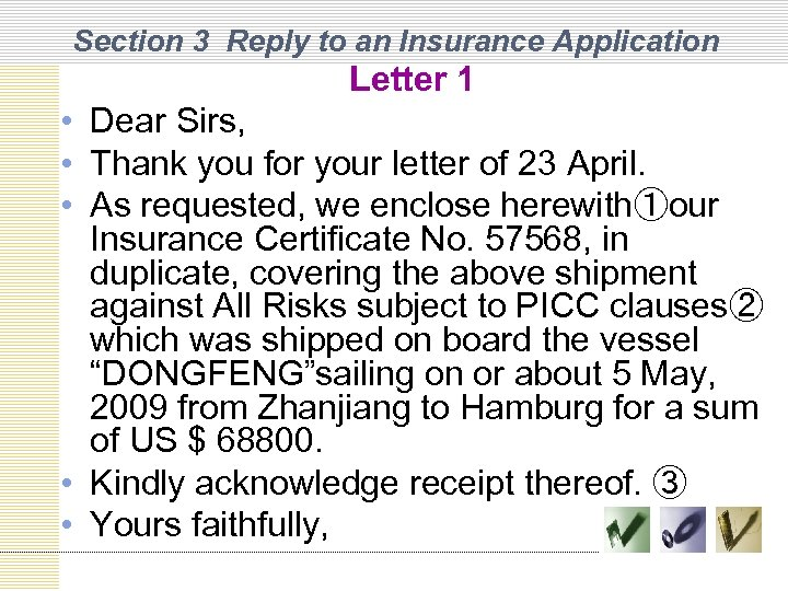 Section 3 Reply to an Insurance Application Letter 1 • Dear Sirs, • Thank