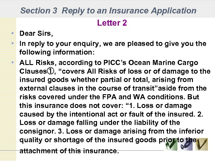 Section 3 Reply to an Insurance Application Letter 2 • Dear Sirs, • In