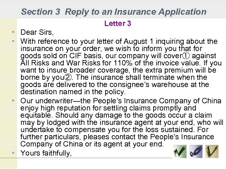 Section 3 Reply to an Insurance Application Letter 3 • Dear Sirs, • With