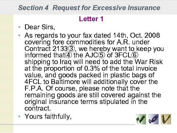 Section 4 Request for Excessive Insurance Letter 1 • Dear Sirs, • As regards