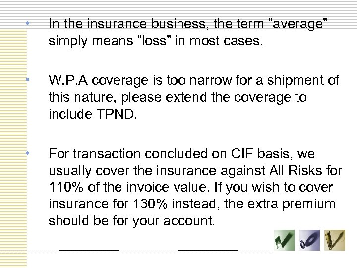 """• In the insurance business, the term """"average"""" simply means """"loss"""" in most"""