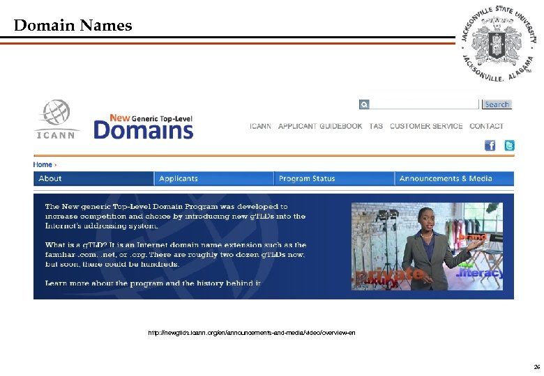 Domain Names http: //newgtlds. icann. org/en/announcements-and-media/video/overview-en 26