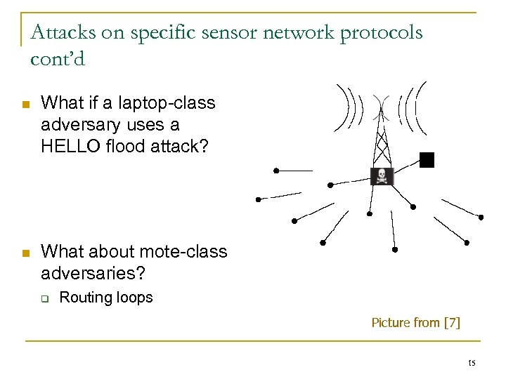 Attacks on specific sensor network protocols cont'd n What if a laptop-class adversary uses
