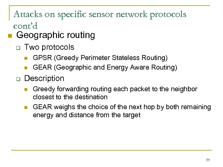 Attacks on specific sensor network protocols cont'd n Geographic routing q Two protocols n