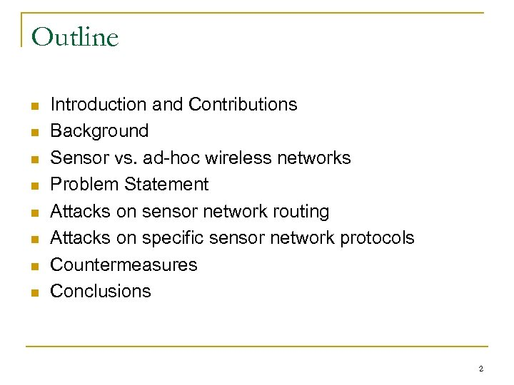 Outline n n n n Introduction and Contributions Background Sensor vs. ad-hoc wireless networks
