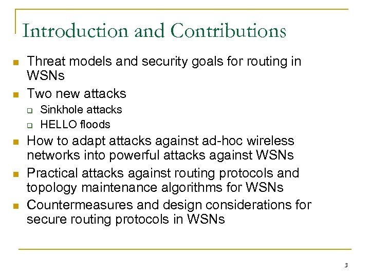 Introduction and Contributions n n Threat models and security goals for routing in WSNs