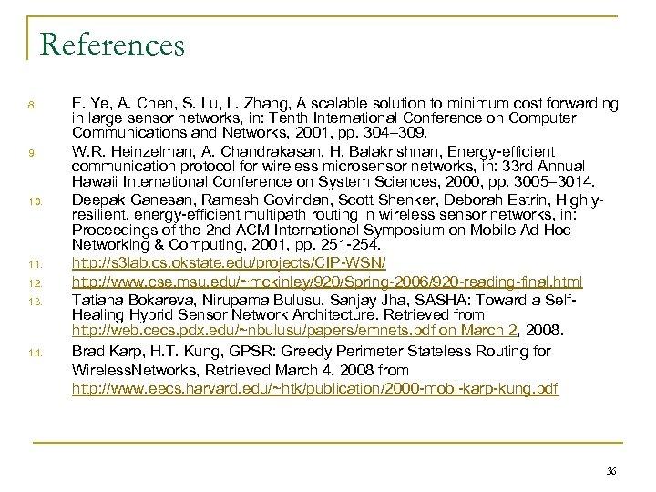 References 8. 9. 10. 11. 12. 13. 14. F. Ye, A. Chen, S. Lu,