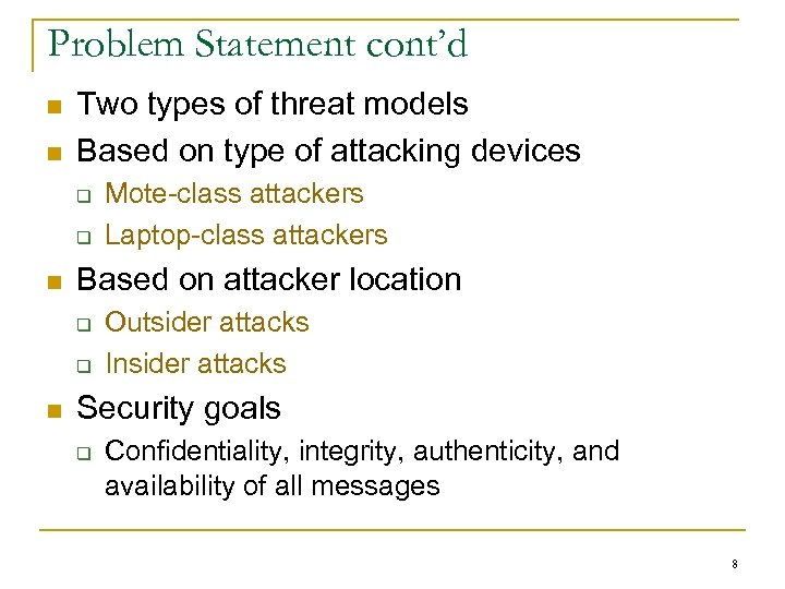 Problem Statement cont'd n n Two types of threat models Based on type of