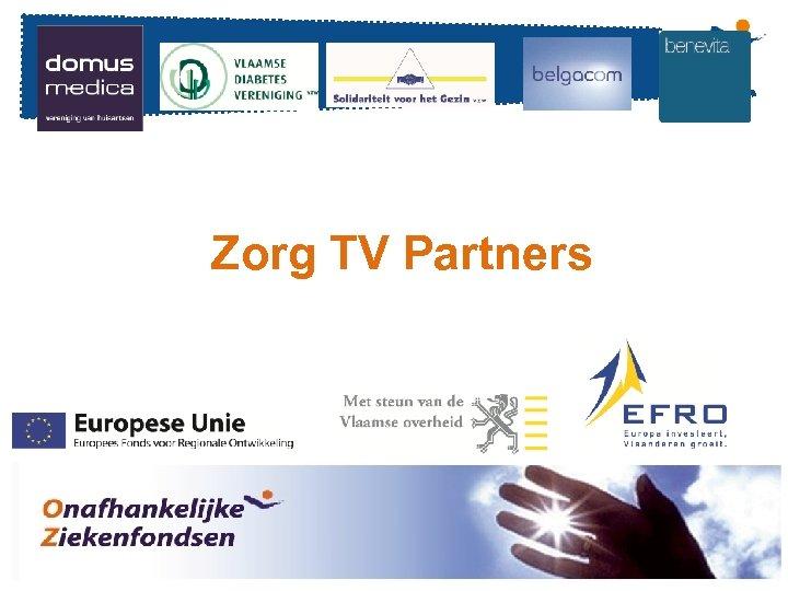 Zorg TV Partners 21 Réunion - Date