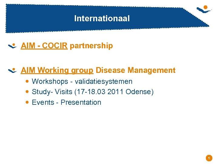 Internationaal AIM - COCIR partnership AIM Working group Disease Management Workshops - validatiesystemen Study-